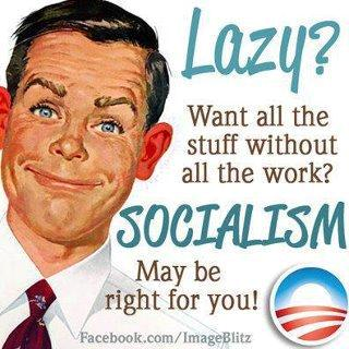 LAZY SOCIALISM FOR YOU