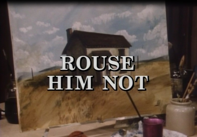 Rouse Him Not